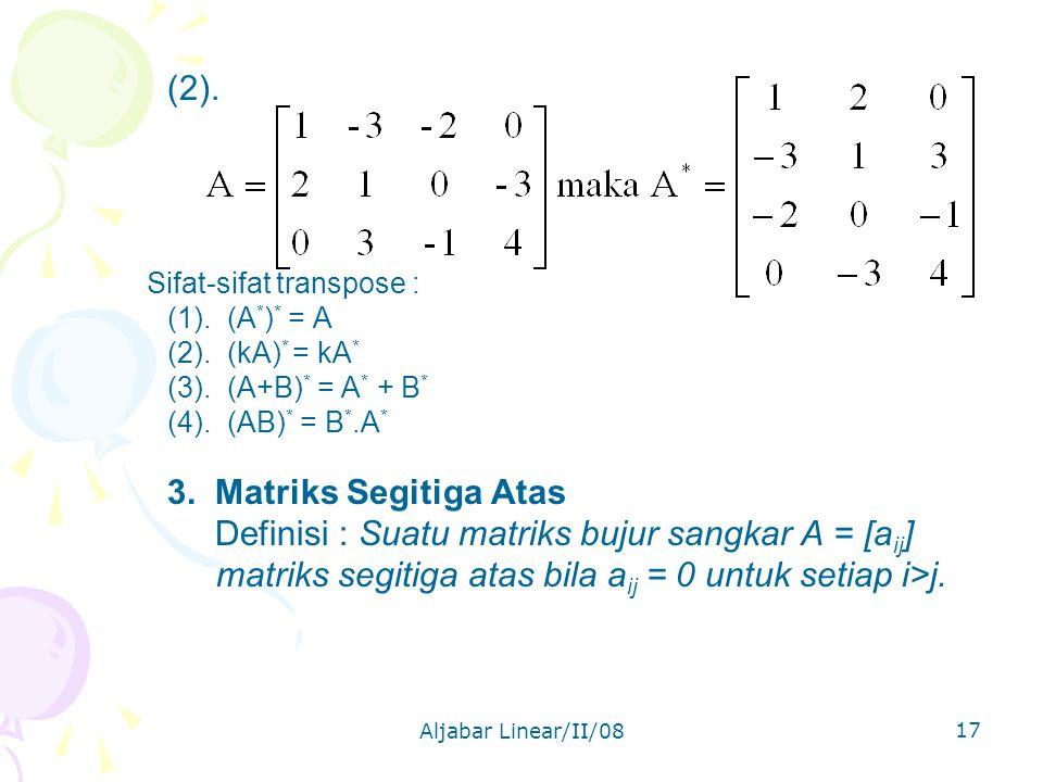 Definisi : Suatu matriks bujur sangkar A = [aij]
